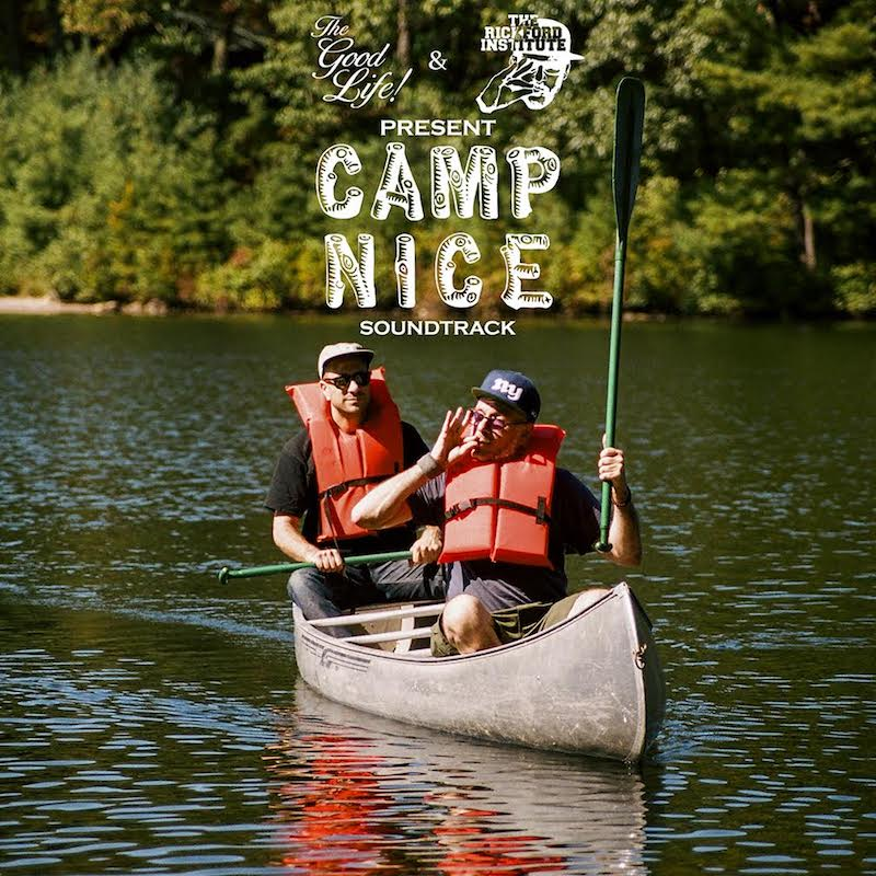 TheGoodLife! Presents: The Camp Nice Soundtrack Curated by Ricky Powell!