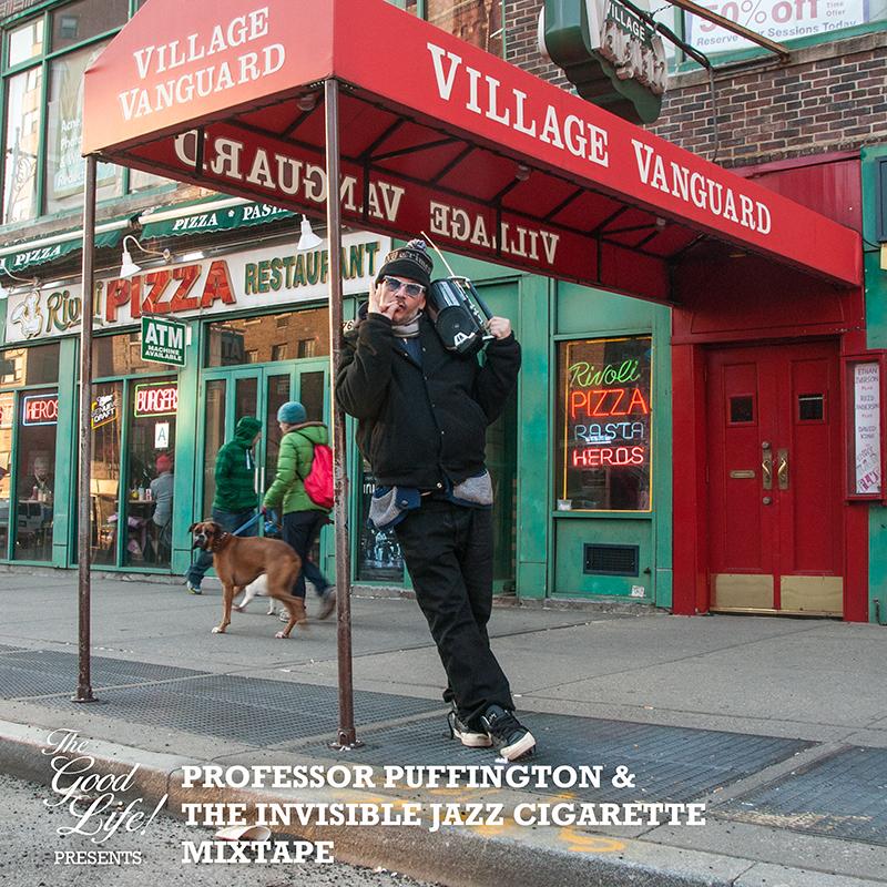 TheGoodLife! Presents: Professor Puffington & The Invisible Jazz Cigarette Mixtape