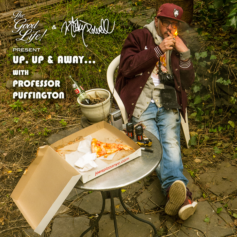 TheGoodLife! & Ricky Powell present Up, Up & Away with Professor Puffington…