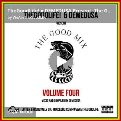 TheGoodLife! x DEMEDUSA Present: The Good Mix Volume 4